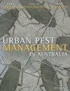 Urban Pest Management in Australia - Ion Staunton, Phillip Hadlington, Ion Staunton