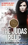 The Judas Relic: An Evangeline Heart Holiday Adventure (Evangeline Heart Adventures) - A.K. Alexander, Jen Greyson
