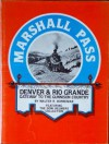 Marshall Pass: Denver &Amp; Rio Grande, Gateway To The Gunnison Country: Featuring The Dow Helmers Collection - Walter R Borneman