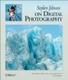 Stephen Johnson on Digital Photography - Stephen Johnson