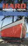 Hard Aground, Again: Another Incomplete Idiot's Guide to Doing Stupid Stuff With Boats (Boating & Sailing) - Eddie Jones