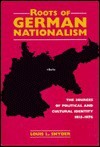 Roots Of German Nationalism - Louis L. Snyder