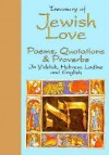 Treasury of Jewish Love: Poems, Quotations & Proverbs in Hebrew Yiddish, Ladino, and English - David C. Gross