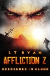 Affliction Z: Descended in Blood (Post Apocalyptic Thriller) - L.T. Ryan