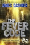 The Fever Code (Maze Runner, Book Five; Prequel) (The Maze Runner Series) - James Dashner