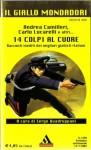 14 colpi al cuore: Racconti inediti dei migliori giallisti italiani - Serge Quadruppani