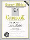 Soccer Officials Guidebook for a Crew of Three Officials: Diagonal System of Control - Carl P. Schwartz, Matt Bowen