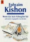 Wenn das Auto Schnupfen hat und andere vergnügliche Geschichten - Ephraim Kishon