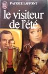 Le Visiteur De L'été: Roman - Patrice Laffont