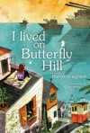 I Lived on Butterfly Hill - Marjorie Agosín, E.M. O'Connor
