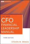 The New CFO Financial Leadership Manual (Wiley Corporate F&A) - Steven M. Bragg