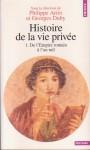 Histoire de la vie privée, tome I: De L'Empire romain à l'an mil (Poche) - Paul Veyne, Philippe Ariès, Georges Duby, Peter Brown