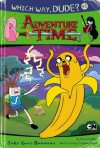 Which Way, Dude? Jake Goes Bananas #2 (Adventure Time) - Max Brallier, Stephen Reed