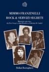 Rock e servizi segreti: musicisti sotto tiro: da Pete Seger a Jimi Hendrix a Fabrizio De André - Mimmo Franzinelli