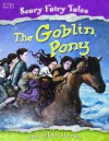 The Goblin Pony and Other Stories. Editor, Belinda Gallagher - Belinda Gallagher