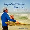 Dogs Just Wanna have Fun by Haug, Elisabeth (2010) Paperback - Elisabeth Haug