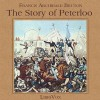 The Story of Peterloo (Librivox Audiobook) - Francis Archibald Bruton, Phil Benson