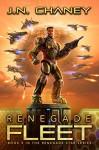 Renegade Fleet - JN Chaney