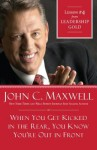 When You Get Kicked in the Rear, You Know You're Out in Front: Lesson 4 from Leadership Gold - John Maxwell