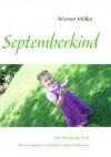 Septemberkind: Mit 380 g in die Welt - Die bewegende Geschichte eines Frühchens (German Edition) - Werner Müller