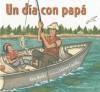 Un dia con papa / A Day With Dad (Spanish Edition) - Kate Banks, Lauren Castillo, Iolanda Rabascall