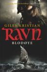 Ravn: Blodøye - Giles Kristian, Morten Hansen
