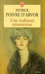 Une trahison amoureuse - Patrick Poivre d'Arvor