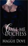 Call Me Duchess - Maggie Dove