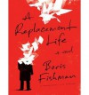 [ A Replacement Life (CD) by Fishman, Boris ( Author ) Sep-2014 Compact Disc ] - Boris Fishman