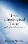 Two Theological Tales: Light Reading for Contemplatives - Frank Nieman