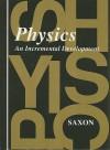 Physics: An Incremental Development - John H. Saxon Jr.