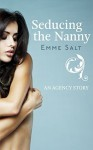 An Agency Story: Seducing the Nanny - Emme Salt