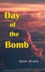 Day of the Bomb - Steve Stroble, keattikorn