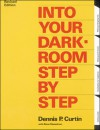 Into Your Darkroom Step by Step - Dennis P. Curtin