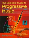 The Billboard Guide to Progressive Music - Bradley Smith