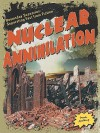 Nuclear Annihilation (Doomsday Scenarios: Separating Fact From Fiction) - Frank Spalding
