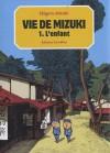 Vie de Mizuki 1: L'enfant - Shigeru Mizuki