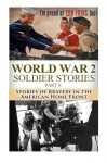 World War 2 Soldier Stories Part X: Stories of Bravery in the American Home Front (The Stories of WWII) (Volume 35) - Ryan Jenkins