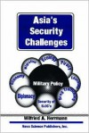 Asia's Security Challenges - Wilfried A. Herrmann