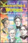 Christian Church Women: Shapers of a Movement - Debra B. Hull