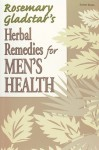 Herbal Remedies for Men's Health (Rosemary Gladstar's Herbal Remedies) - Rosemary Gladstar
