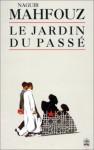 Le Jardin Du Passe - نجيب محفوظ, Naguib Mahfouz