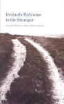 Ireland's Welcome to the Stranger - Asenath Nicholson, Maureen Murphy