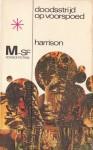 Doodsstrijd op Voorspoed - Harry Harrison, Walter B. Relsky