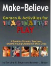 Make-believe Games Activities for Imaginative Play - Jerome L. Singer