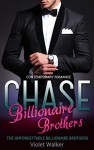 BILLIONAIRE ROMANCE: The Unforgettable Billionaire Brothers: CHASE (Young Adult Rich Alpha Male Billionaire Romance) (A Steamy Alpha Billionaire Romance Book 1) - Violet Walker