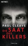 Die Saat des Killers: Thriller - Paul Cleave, Anke Kreutzer