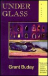 Under Glass - Grant Buday