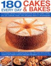 180 Every Day Cakes & Bakes: An Irresistible Collection Of Mouth Watering Brownies, Buns, Bars, Muffins, Cookies, Pies, Tarts, Teabreads, Breads, Cakes ... Step By Step, With Cook's Hints And Tips - Martha Day