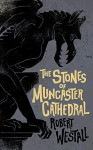 The Stones of Muncaster Cathedral: Two Stories of the Supernatural - Orrin Grey, Robert Westall